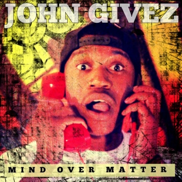 John Givez : Mind Over Matter EP