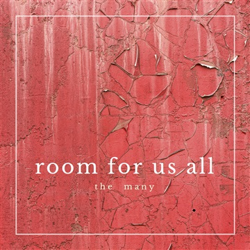 The Many : Room For Us All - Single