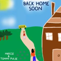 Back Home Soon by Marcie & Tommy Pulse