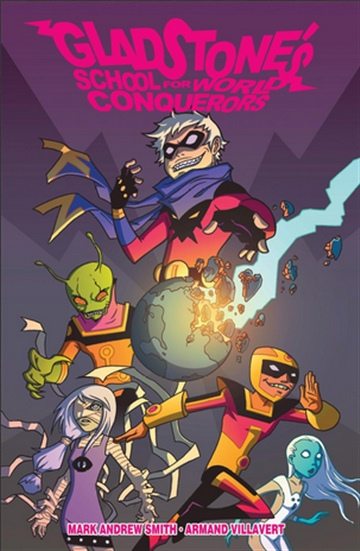 Gladstone's School for World Conquerors #1 by Mark Andrew Smith
