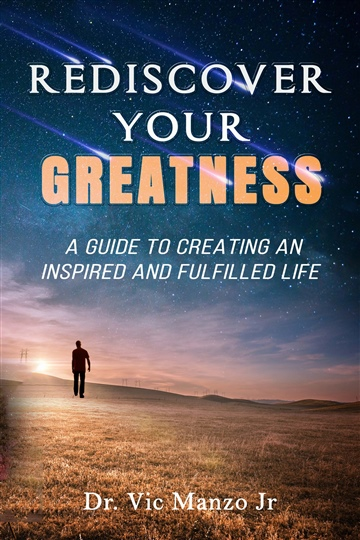 Rediscover Your Greatness: A Guide to an INSPIRED and FULFILLED Life
