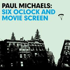 Six O'Clock and Movie Screen  by Paul Michaels