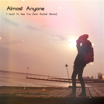 Almost Anyone : I Want To See You (Feat. Rocket Stereo) - Single