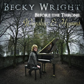 Before the Throne: Worship & Hymns by Becky Wright