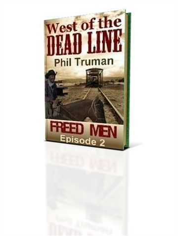 Phil Truman : West of the Dead Line #2, Freed Men