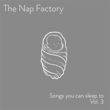 Songs You Can Sleep To - Vol. 3 by The Nap Factory