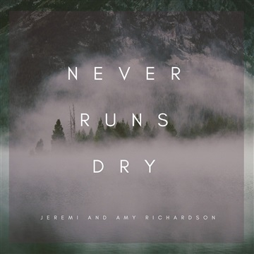 Jeremi and Amy Richardson : Never Runs Dry (live in Redding, CA)