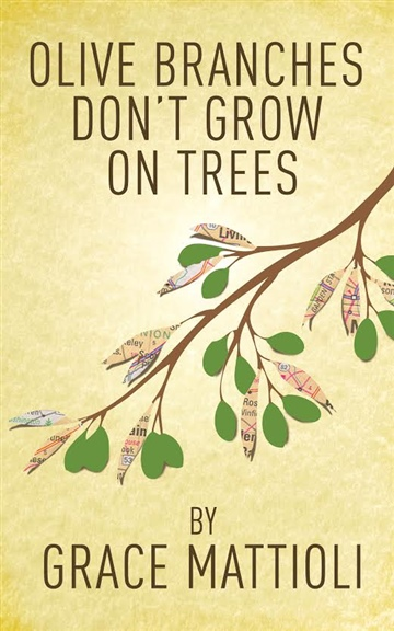 Grace Mattioli : Olive Branches Don't Grow On Trees