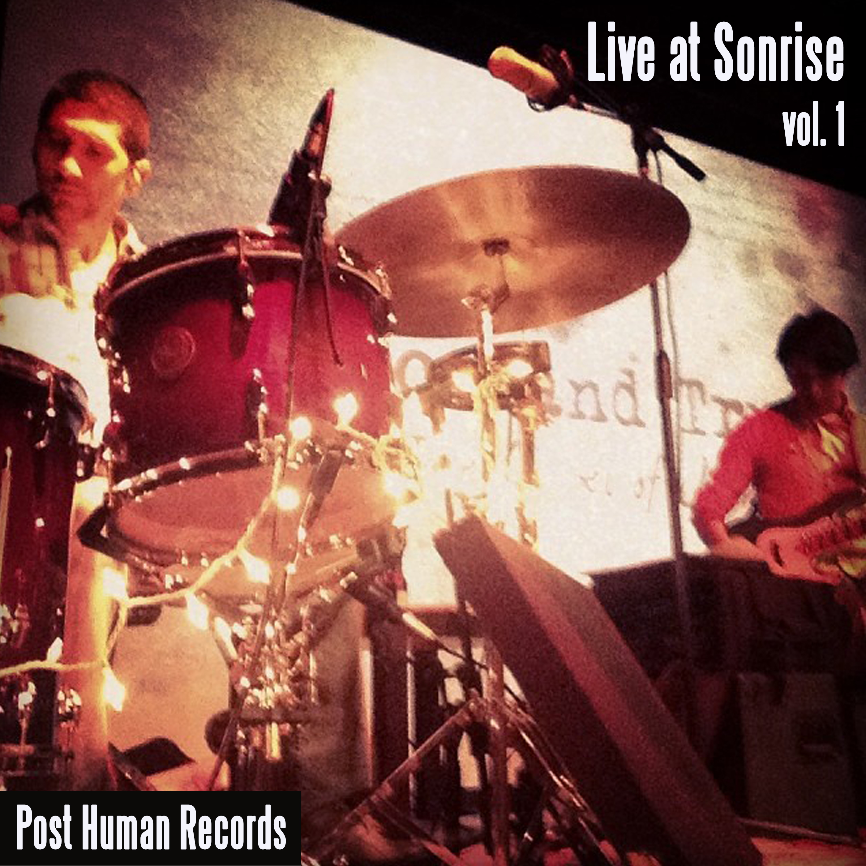 Live at Sonrise vol. 1 by Post Human Records