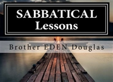 Brother EDEN Douglas : SABBATICAL Lessons