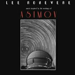 Asimov (music inspired by the writings of) by Lee Rosevere
