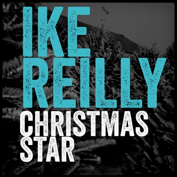 Ike Reilly : Christmas Star