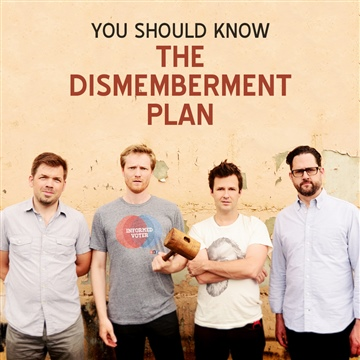 You Should Know: The Dismemberment Plan by The Dismemberment Plan