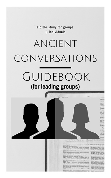 Ancient Conversations Bible Study: GUIDEBOOK