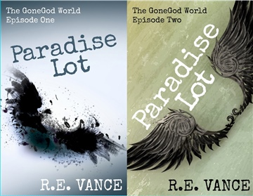 R.E. Vance : Paradise Lot: GoneGodWorld - Episodes 1 and 2