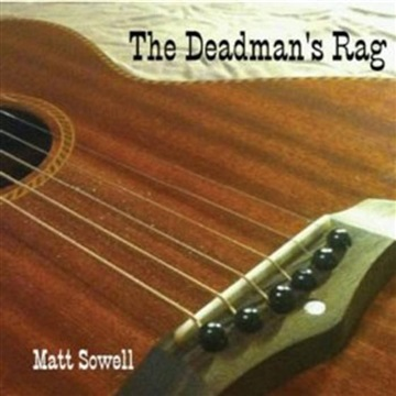 Matt Sowell : The Deadman's Rag