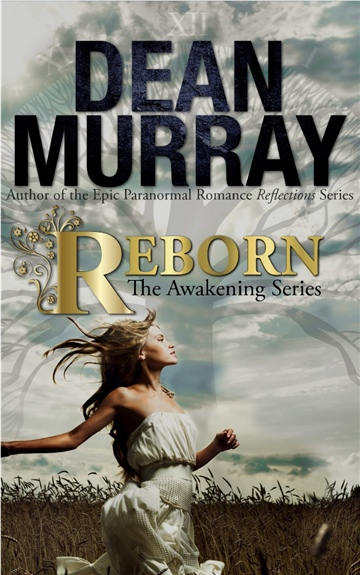 Reborn (The Awakening Volume 1) by Dean Murray