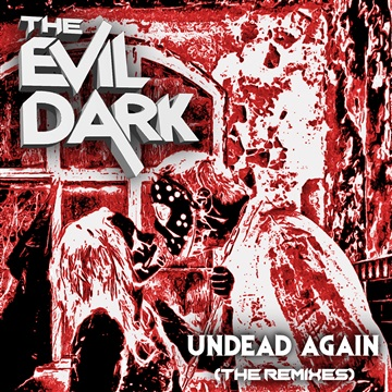 Undead Again: The Remixes by The Evil Dark