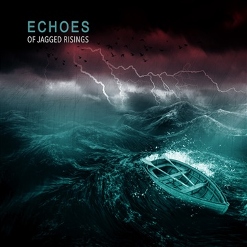 Of Jagged Risings : Echoes
