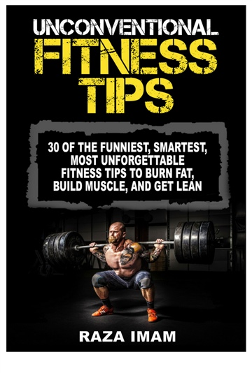 Raza Imam : Unconventional Fitness Tips