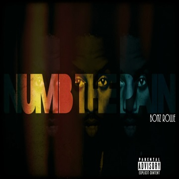 Numb The Pain by Bonz Rollie