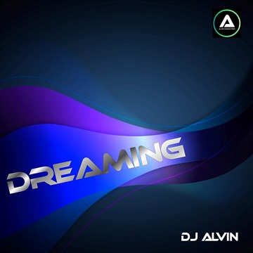 DJ Alvin - Dreaming by ALVIN PRODUCTION ®