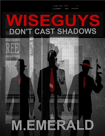 Wiseguys Don't Cast Shadows