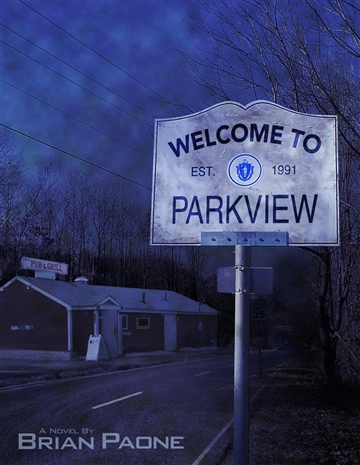 Brian Paone : Welcome to Parkview: A Cerebral-Horror Novel of the Macabre