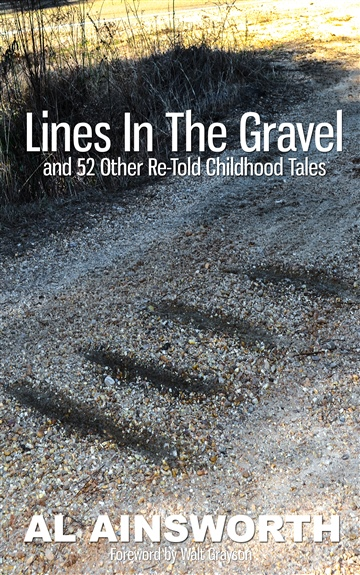 Lines in the Gravel (and 52 Other Re-Told Childhood Tales) (Excerpt) by Al Ainsworth
