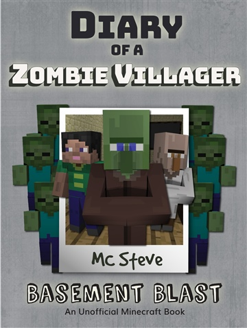 MC Steve : Diary of a Minecraft Zombie Villager