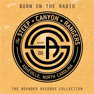 Born on the Radio - The Rounder Records Collection by Steep Canyon Rangers