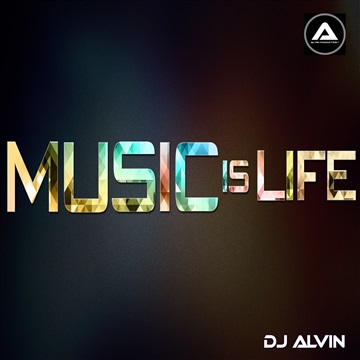 DJ Alvin - Music is life by ALVIN PRODUCTION ®