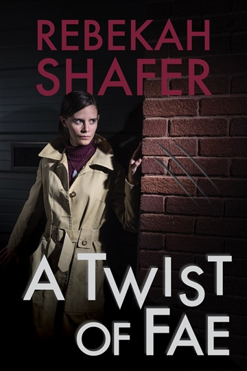 Rebekah Shafer : A Twist of Fae
