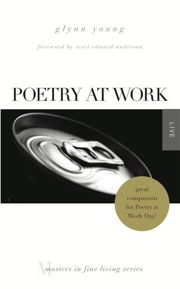 Glynn Young : Poetry at Work (Excerpt: 1/4 of book)