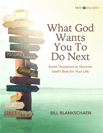 What God Wants You to Do Next by Bill Blankschaen