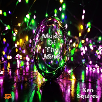 Music Of The Mind by Ken Squires