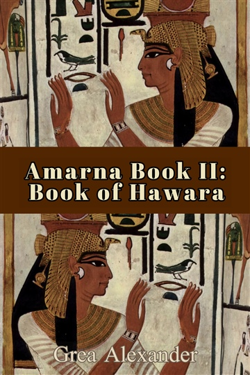 Amarna Book II: Book of Hawara (SAMPLE) by Grea Alexander