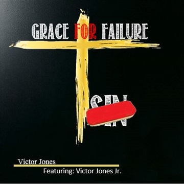 Grace For Failure  by Victor Jones