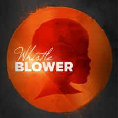 Whistle Blower by Foxes Have Foxholes