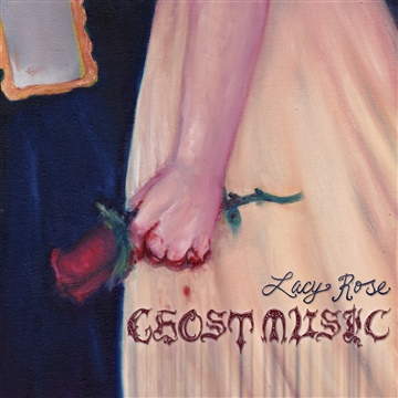 Lacy Rose : Ghost Music