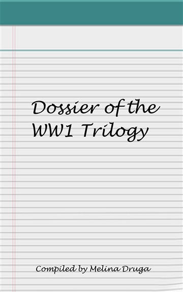 Dossier of the WW1 Trilogy by Melina Druga