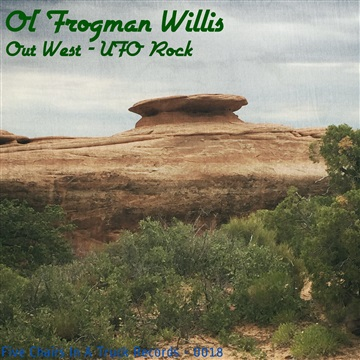 Out West - UFO Rock by Ol' Frogman Willis