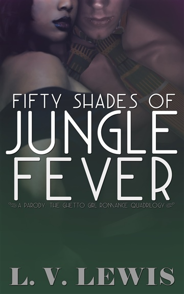 L.V. Lewis : Fifty Shades of Jungle Fever
