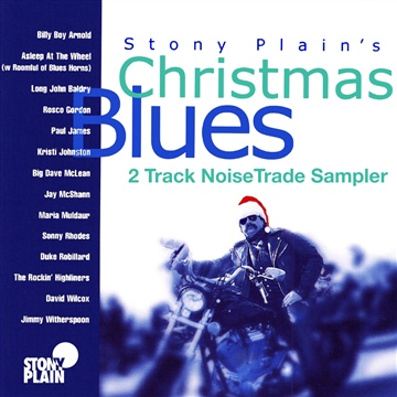 Stony Plain's Christmas Blues : Stony Plain's Christmas Blues (2 Track NoiseTrade Sampler)