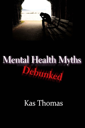 Kas Thomas : Mental Health Myths Debunked