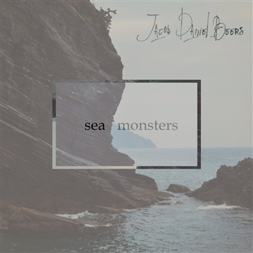 Sea Monsters EP by Jacob Daniel Beers