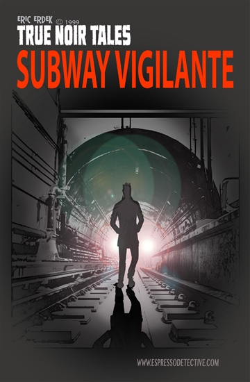 True Noir Tales: Subway Vigilante