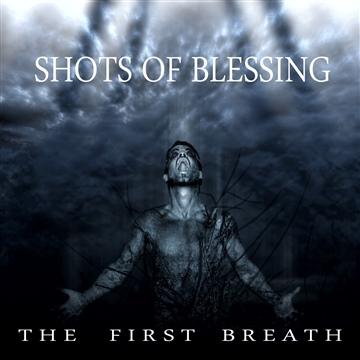 The First Breath by Shots Of Blessing