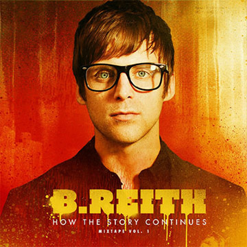 How The Story Continues Mixtape Vol. 1 by B.Reith