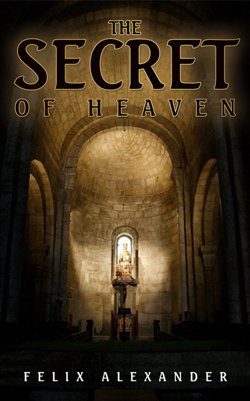 The Secret of Heaven by Felix Alexander